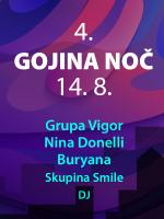 4. Gojina NOČ 2021 - Grupa Vigor, Nina Donelli, Buryana, Smile
